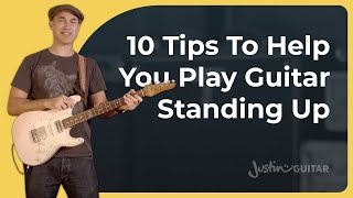 My 10 Tips On How to Play Guitar Standing Up