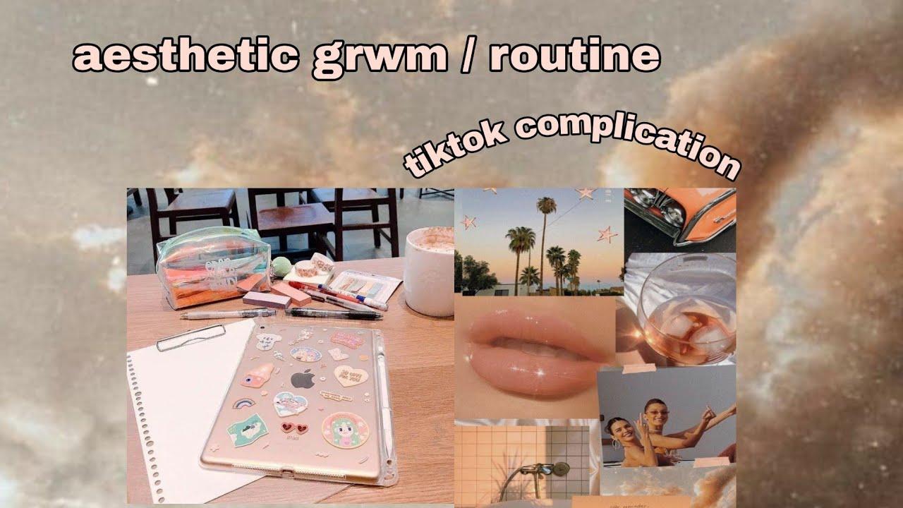 Aesthetic Routine Grwm Tiktok Compilation Youtube