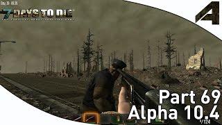 """7 Days to Die Alpha 10.4 Gameplay - Part 69 - """"Hub City Run"""""""