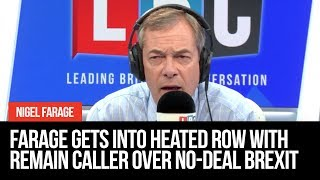 Nigel Farage Gets Into Heated Row With Remain Caller Over No Deal Brexit