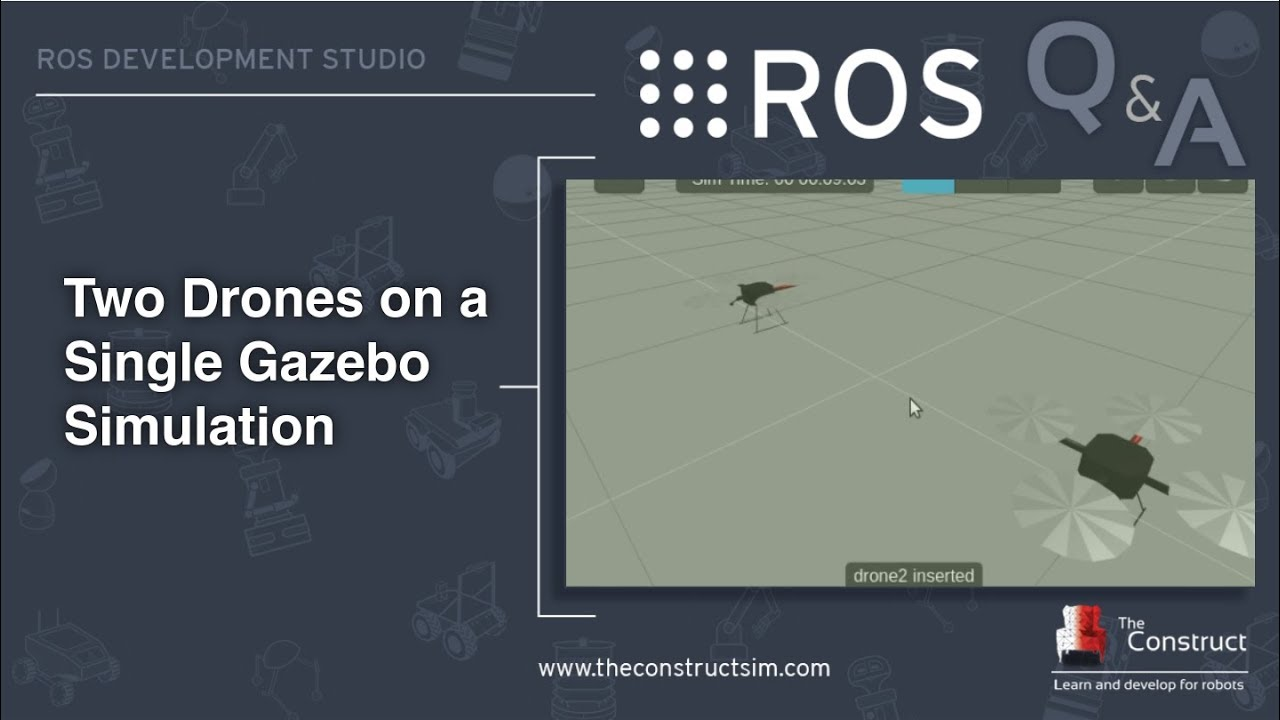 [ROS Q&A] 110 - How to launch two drones on a Single Gazebo Simulation
