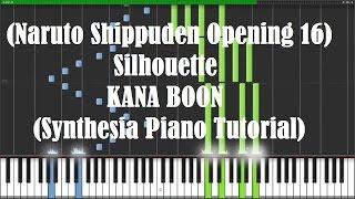 "[Naruto Shippuden Opening 16] ""Silhouette"" - KANA BOON (Synthesia Piano Tutorial) - MIDI+Sheets DL"