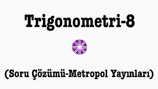 YÖS MAT-2(TRİGONOMETRİ-8,Metropol Yayınları)