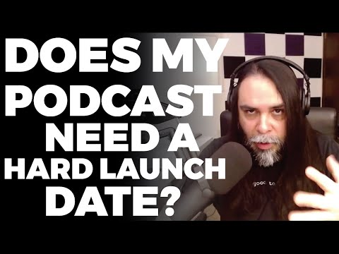 Does My Podcast Need A Hard Launch Date?