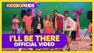 KIDZ BOP Kids - I'll be There (Official Video) [KIDZ BOP 2019]
