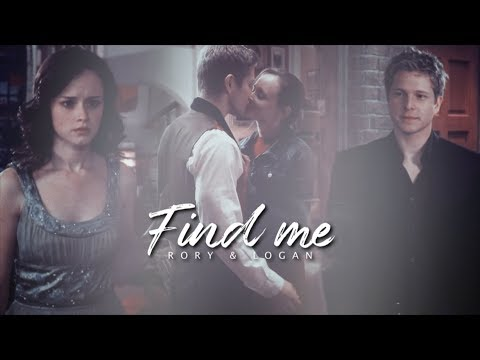 Rory & Logan | Find me (for M.)