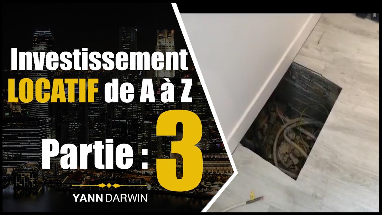 Investissement LOCATIF de A à Z : JE TE MONTRE TOUT ! PART. 38 ... - Investissement Locatif Com