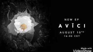 Avicii You Be Love REMAKE (new 2017 EP Avīci)