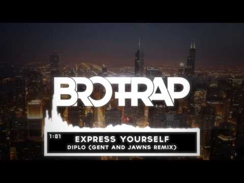 Diplo - Express Yourself (Gent & Jawns Remix)