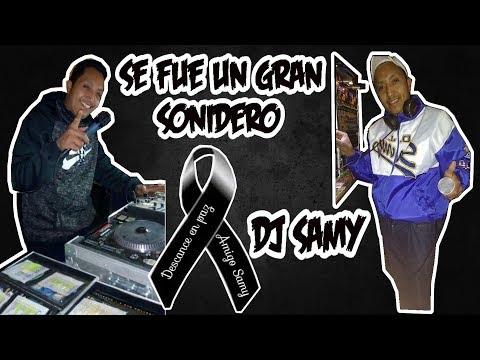 UN GRAN SONIDERO SE NOS ADELANTO,,DJ SAMY ,,SONIDO ILUSION LATINA