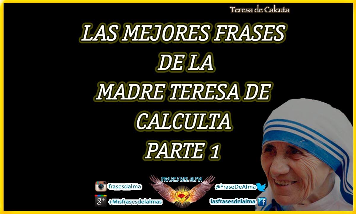 Frases Madre Teresa De Calcuta Las Mejores 10 Parte 1 Youtube