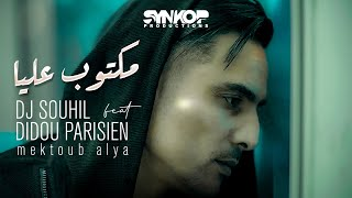 Didou Parisien Ft. DJ Souhil - Mektoub Alya - ( Officiel Music Video ) مكتوب عليا