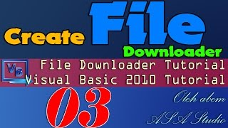 Visual Basic 2010 Tutorial, Create File Downloader, 3, Cancel Button and ProgressBar