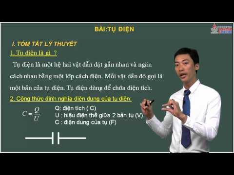 Video Vật lý 11 - Điện tích - Điện trường - Bài. Tụ điện - Cadasa.vn