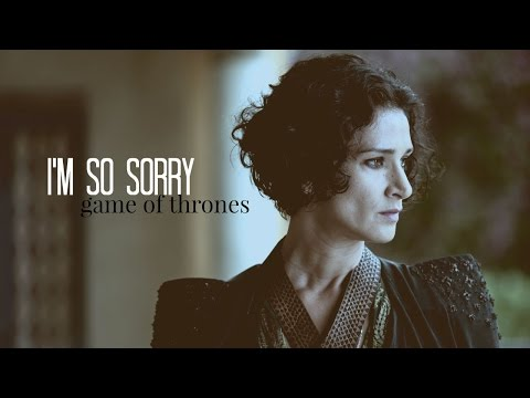 Game of Thrones ► I'm So Sorry