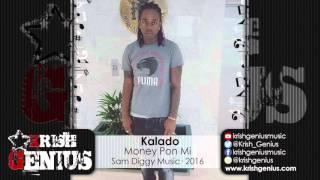 Kalado - Money Pon Mi (Raw) January 2016