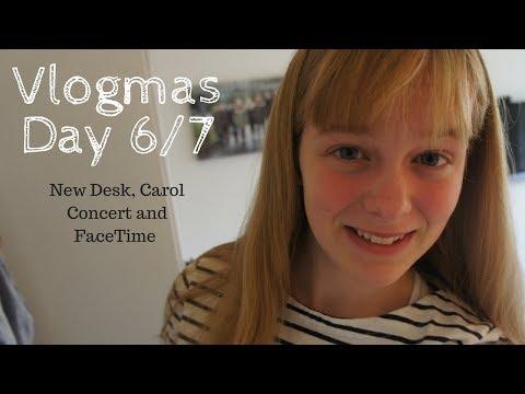 New Desk, Carol Concert and FaceTime || Vlogmas Day 6/7