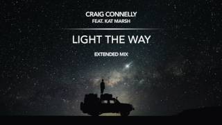 Craig Connelly feat. Kat Marsh - Light The Way (Extended Mix) Resimi