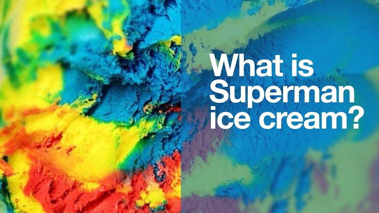 Superman Ice Cream What Is It Youtube