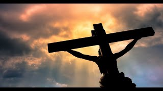 The Crucifixion of Jesus Christ 3-28-21
