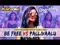 Be Free Pallivaalu Bhadravattakam Vidya Vox Karaoke With Lyrics