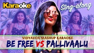 Be Free Pallivaalu Bhadravattakam Mashup Karaoke - Vidya Vox