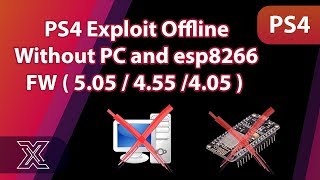 PS4 5.05 / 4.55 /4.05 Exploit offline without pc and esp8266 (All Payloads)