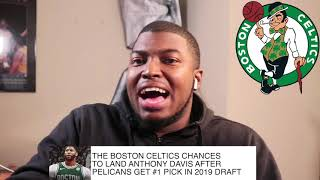 The Boston Celtics Will Now Have To Give Up Jayson Tatum To Get Anthony Davis After Draft Lottery!