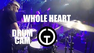 Whole Heart (Hold Me Now) - Hillsong United (Drum Cam)