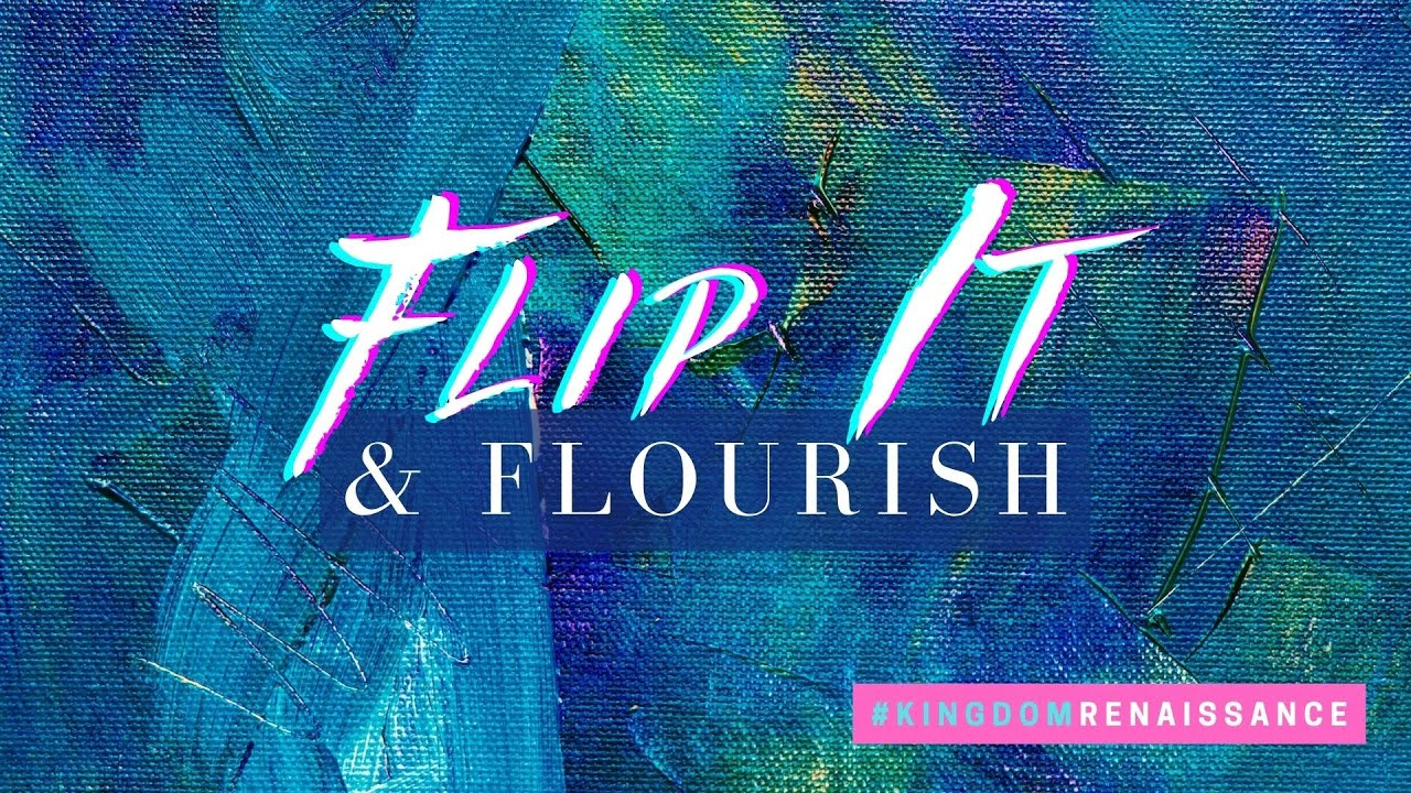 Flip It & Flourish // Pastor Dexter Upshaw Jr.
