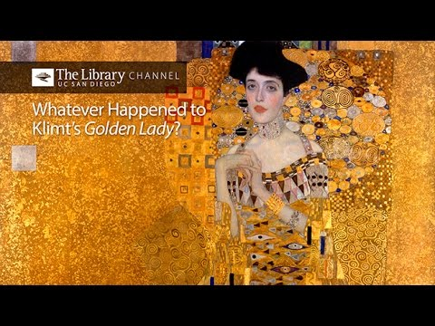 Whatever Happened To Klimt's Golden Lady? With E. Randol Schoenberg -- UC San Diego Library Channel
