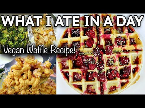 WHAT I EAT IN A DAY (EASY VEGAN WAFFLES RECIPE)