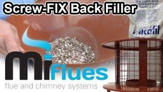 Screw-FIX Back Filler - Simple Chimney Set Up using Vermiculite and an Insulation Back Filler