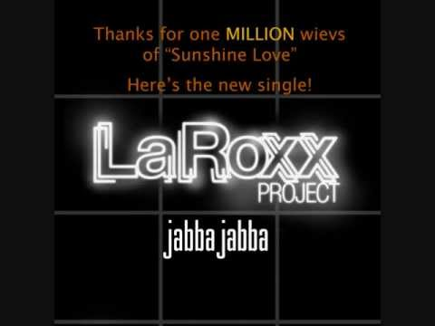LaRoxx Project - Jabba Jabba (New Official 2012 Single)