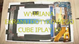 Cube Iplay 10 - wymiana panelu dotykowego - przekombinowana - patrz opis.