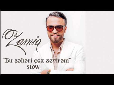 Zamiq Huseynov - Bu sheheri cox sevirem...