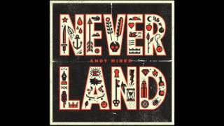 Andy Mineo Never Land