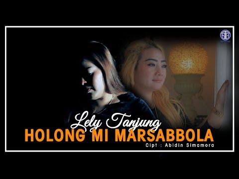 HOLONG MI MARSABBOLA (Official Music Video) - Lely Tanjung