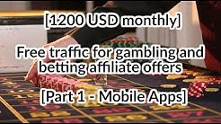 [1200 USD monthly] Free traffic for gambling and betting affiliate programs