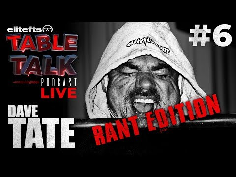 Elitefts Table Talk Podcast #6 - Dave Tate [RANT EDITION]