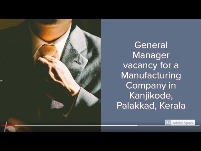General Manager Job Vacancy | Kanjikode Job Vacancy | Manufacturing Company Job Vacancy