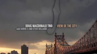 Doug MacDonald - View Of The City - BluJazz - EPK/Promo VIdeo