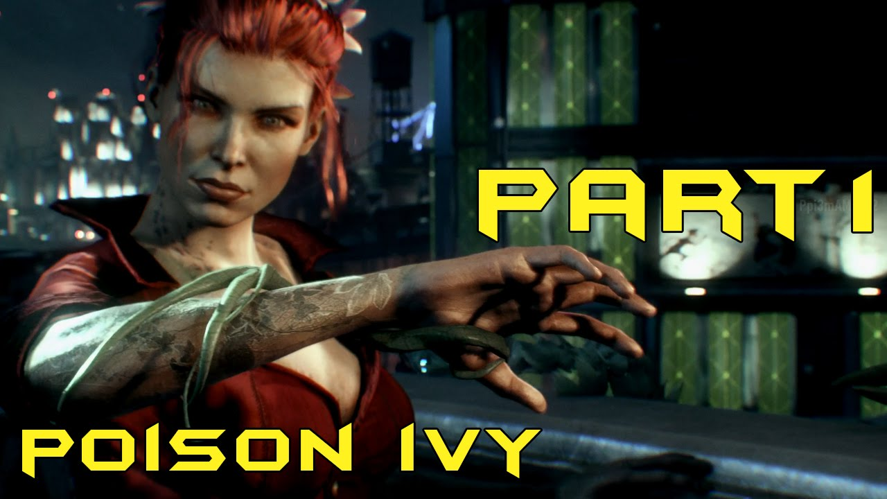 Batman Arkham Knight Gameplay - Poison Ivy - YouTube