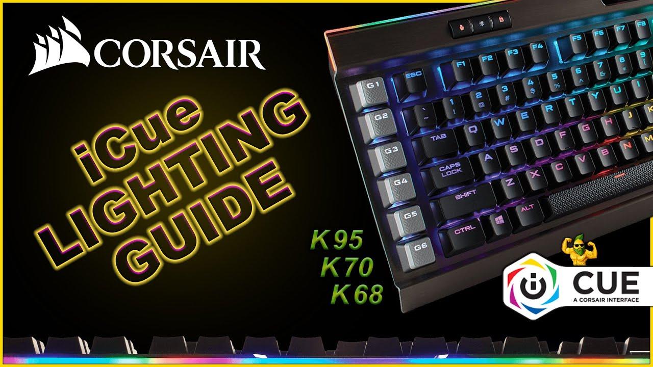 CORSAIR K95, K70, K68 Lighting guide - iCUE