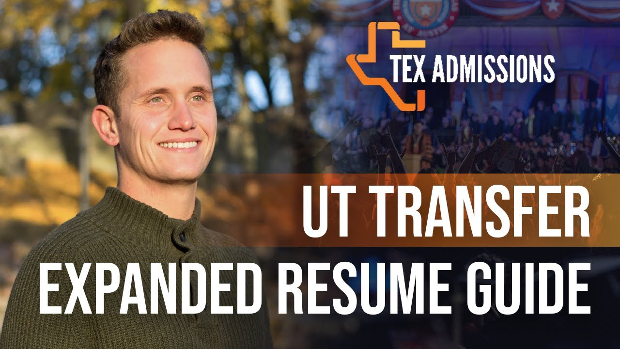 UT Transfer Admissions Expanded Resume Tips - YouTube