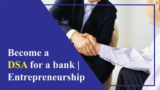 #DirectSellingAgent #Bank #NBFC | Become a DSA for a bank | Entrepreneurship