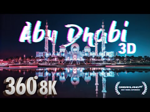 An Experience In Abu Dhabi - 8K 3D 360° Guided VR Travel Documentary (3D Spatial Audio 🎧)