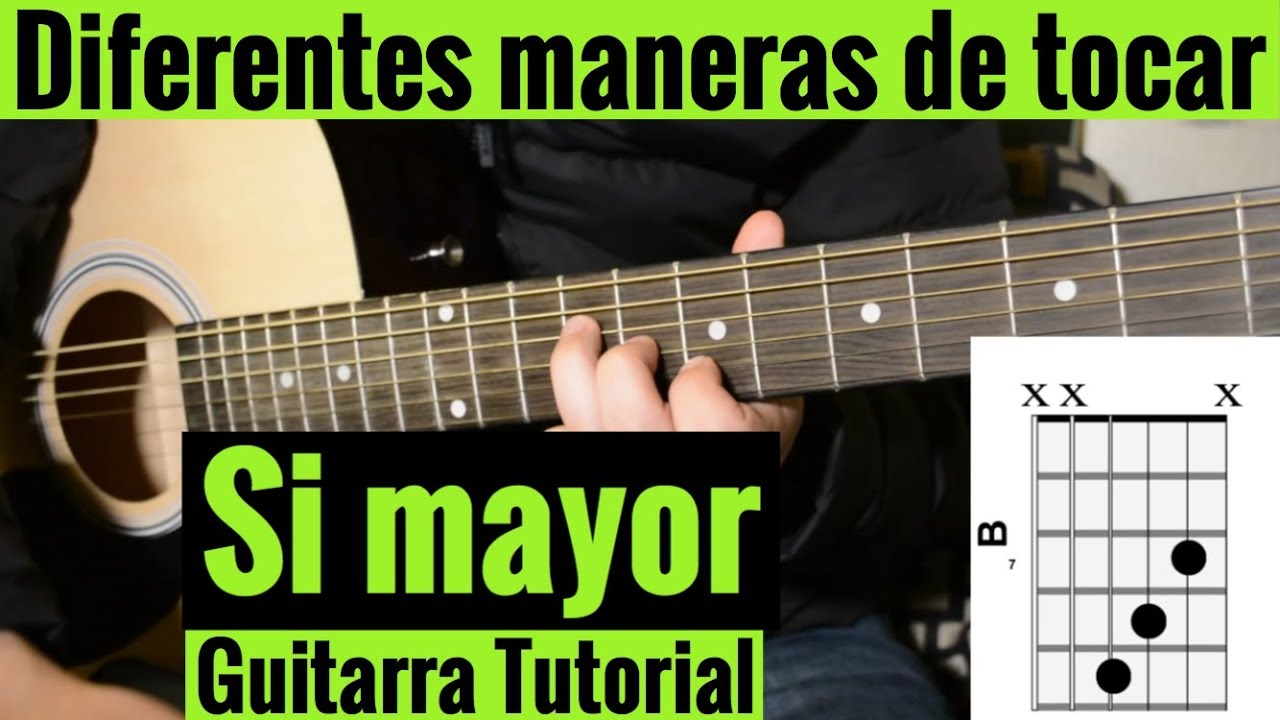 Diferentes Maneras De Tocar Si Mayor En Guitarra Acustica Tutorial Facil Youtube