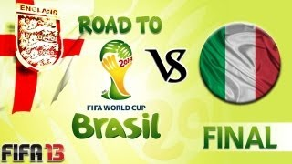 [TTB] FIFA 13 - Road to the World Cup 2014 - England Vs Italy - Final - The Showdown!