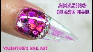 💌 Amazing Glass Valentine Nail 💌